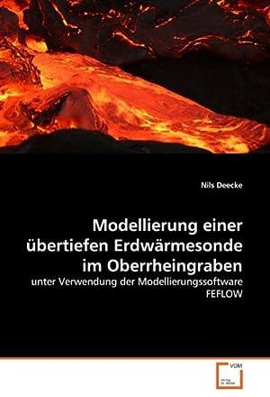 Modellierung einer übertiefen Erdwärmesonde im Oberrheingraben : Nils Deecke