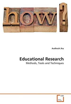Educational Research : Methods, Tools and Techniques: Avdhesh Jha