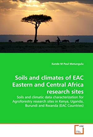 Soils and climates of EAC Eastern and: Kande M Paul