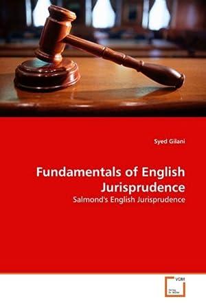 Fundamentals of English Jurisprudence : Salmond's English: Syed Gilani