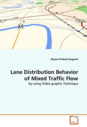 Lane Distribution Behavior of Mixed Traffic Flow: Shyam Prakash Koganti