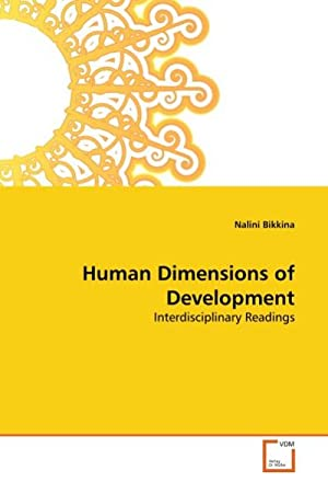 Human Dimensions of Development : Interdisciplinary Readings: Nalini Bikkina
