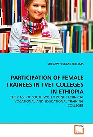 PARTICIPATION OF FEMALE TRAINEES IN TVET COLLEGES: SHEGAW TEGEGNE TESSEMA