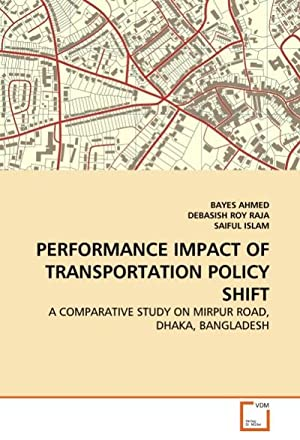 PERFORMANCE IMPACT OF TRANSPORTATION POLICY SHIFT : BAYES AHMED