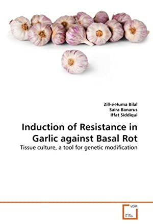 Induction of Resistance in Garlic against Basal: Zill-e-Huma Bilal