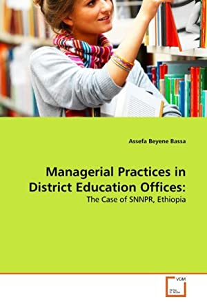 Managerial Practices in District Education Offices: : Assefa Beyene Bassa