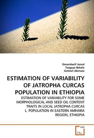ESTIMATION OF VARIABILITY OF JATROPHA CURCAS POPULATION: Omarsherif Jemal