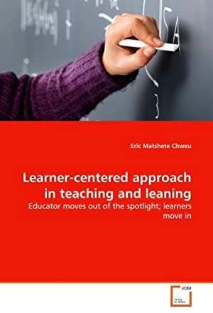 Learner-centered approach in teaching and leaning : Eric Matshete Chweu