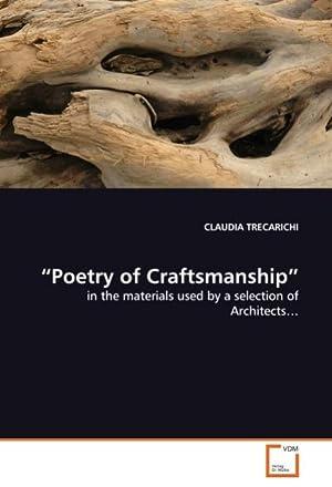 """Poetry of Craftsmanship"""" : in the materials: CLAUDIA TRECARICHI"""