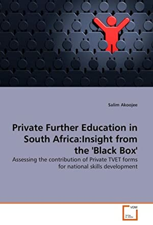 Private Further Education in South Africa:Insight from: Salim Akoojee