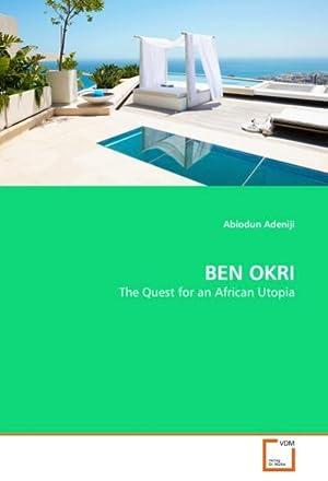 BEN OKRI : The Quest for an: Abiodun Adeniji