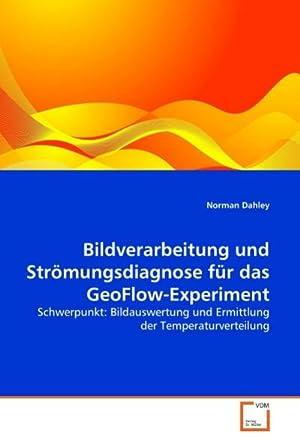 Bildverarbeitung und Strömungsdiagnose für das GeoFlow-Experiment : Norman Dahley