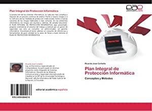 Plan Integral de Protección Informática : Conceptos: Ricardo José Corbella