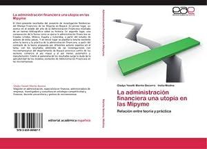 La administración financiera una utopía en las: Gladys Yaneth Mariño