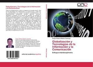 Globalización y Tecnologías de la Información y: Sergio Roberto Matías