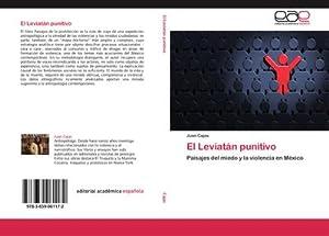 El Leviatán punitivo : Paisajes del miedo: Juan Cajas