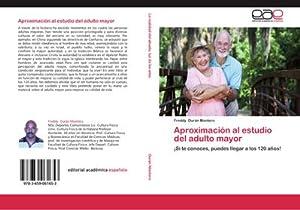 Aproximación al estudio del adulto mayor : Freddy Durán Montero