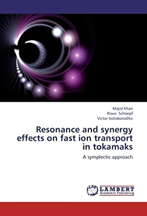 Resonance and synergy effects on fast ion: Majid Khan
