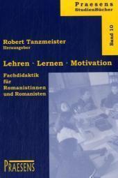 Lehren Lernen Motivation : Einführung in die: Robert Tanzmeister