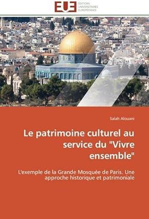 """Le patrimoine culturel au service du """"Vivre: Salah Alouani"""