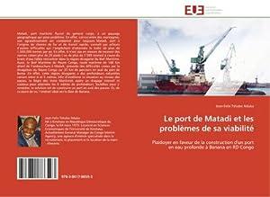 Le port de Matadi et les problèmes: Jean-Felix Tshobo Nduka