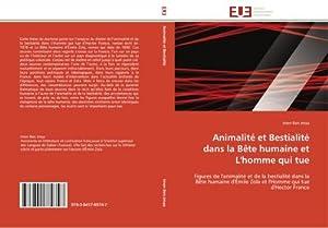 Animalité et Bestialité dans la Bête humaine: Imen Ben Jmaa