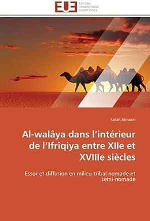 Al-walâya dans l'intérieur de l'Ifrîqiya entre XIIe: Salah Alouani