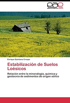 Estabilización de Suelos Loésicos : Relación entre: Enrique Quintana Crespo