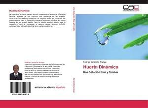 Huerta Dinámica : Una Solución Real y: Rodrigo Jaramillo Arango