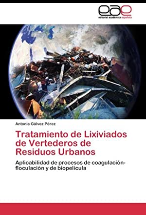 Tratamiento de Lixiviados de Vertederos de Residuos: Antonia Gálvez Pérez