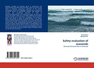 Safety evaluation of seaweeds : Nutraceutical potentials: Kowsalya S