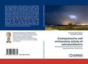 Gastroprotective and antisecretory activity of selenomethionine : Krishnamoorthy Machina