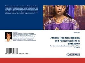 African Tradition Religion and Pentecostalism in Zimbabwe: Kudzai Biri