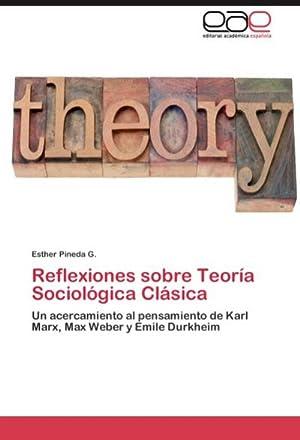 Reflexiones sobre Teoría Sociológica Clásica: Esther Pineda G.