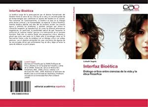 Interfaz Bioética : Diálogo crítico entre ciencias: Lizbeth Sagols