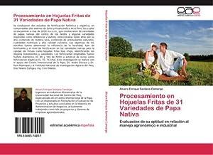 Procesamiento en Hojuelas Fritas de 31 Variedades: Alvaro Enrique Santana
