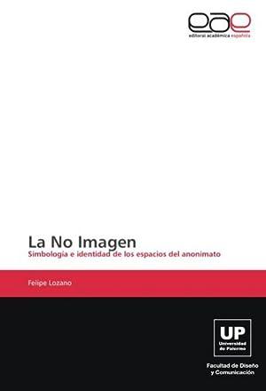 La No Imagen : Simbología e identidad: Felipe Lozano