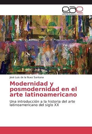 Modernidad y posmodernidad en el arte latinoamericano: José Luis de