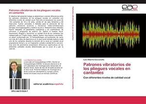Patrones vibratorios de los pliegues vocales en: Luis Alberto Cecconello