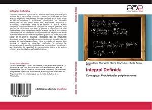 Integral Definida : Conceptos, Propiedades y Aplicaciones: Susana Elena Albergante