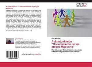 """Aukantunkimün """"Conocimiento de los juegos Mapuche"""" : Gaby Marihuán"""