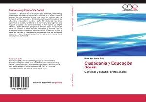 Ciudadanía y Educación Social : Contextos y: Rosa Marí Ytarte