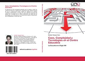 Caos, Complejidad y Tecnologías en el Centro: Esteban Vázquez Cano
