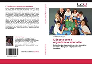L'Escola com a organització saludable : Relació: Jordi Longás Mayayo