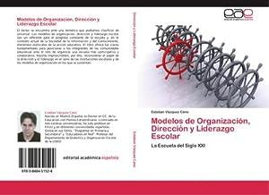 Modelos de Organización, Dirección y Liderazgo Escolar: Esteban Vázquez Cano