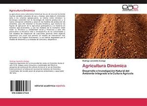 Agricultura Dinámica : Desarrollo e Investigación Natural: Rodrigo Jaramillo Arango