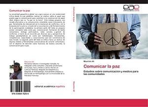 Comunicar la paz : Estudios sobre comunicación: Maurizio Alì