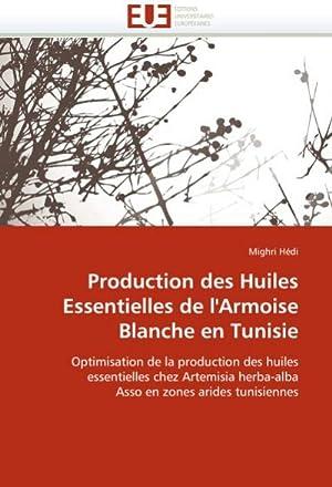 Production des Huiles Essentielles de l'Armoise Blanche: Mighri Hédi