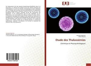 Etude des Thalassémies : (Génétique et Physiopathologique): Hamida Habtiche