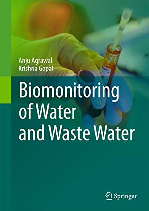 Biomonitoring of Water and Waste Water: Anju Agrawal